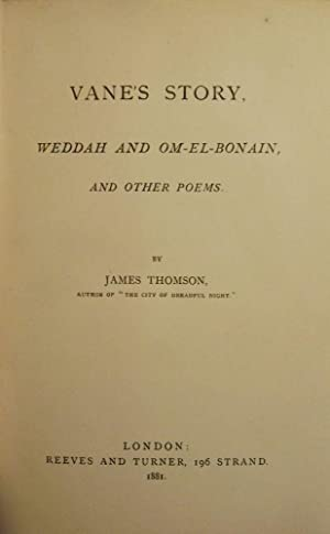 VANE'S STORY: WEDDAH AND OM-EL-BONAIN, AND OTHER POEMS: THOMSON, James