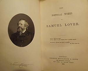 THE POETICAL WORKS OF SAMUEL LOVER: LOVER, Samuel
