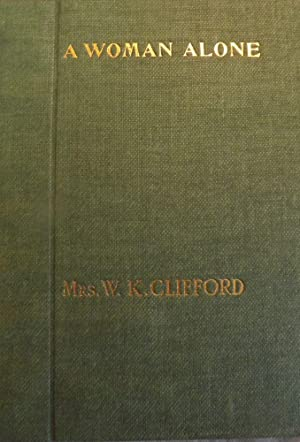 A WOMAN ALONE: IN THREE ACTS: CLIFFORD, Mrs. W.K.