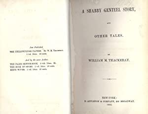 A SHABBY GENTEEL STORY, AND OTHER TALES: THACKERAY, William Makepeace