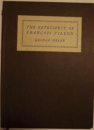 THE RETROSPECT OF FRANCOIS VILLON: HEYER, George