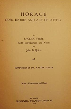 HORACE: ODES, EPODES AND ART OF POETRY IN ENGLISH VERSE: QUINN, John B.