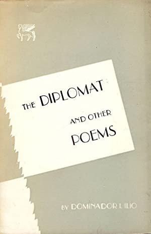 THE DIPLOMAT AND OTHER POEMS: ILIO, Dominador I.