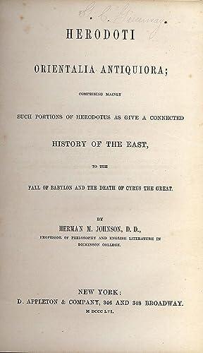 HERODOTI ORIENTALIA ANTIQUIORA: JOHNSON, Herman M.