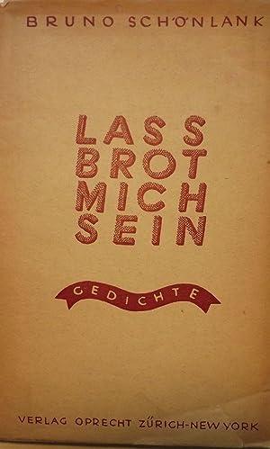LASS BROT MICH SEIN: SCHONLANK, Bruno