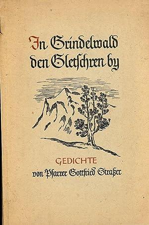 IN GRINDELWALD DEN GLETSCHREN BY GEDICHTE: STRASSER, Gottfried