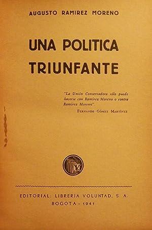 UNA POLITICA TRIUNFANTE: MORENO, Augusto Ramirez
