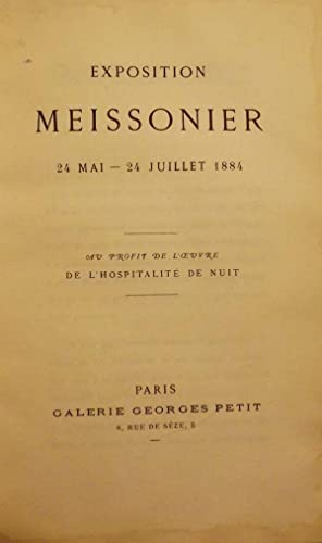 EXPOSITION MEISSONIER 24 MAI-24 JUILLET 1884: AU: MEISSONIER