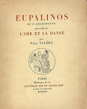 EUPALINOS OU L'ARCHITECTE PRECEDE DE L'AME ET LA DANSE: VALERY, Paul
