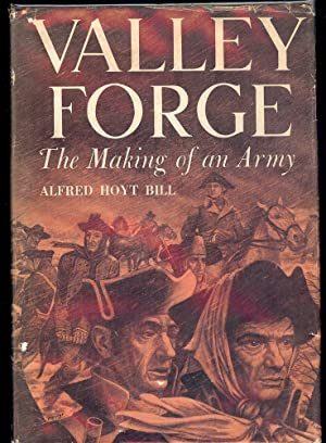 VALLEY FORGE: THE MAKING OF AN ARMY: BILL, ALFRED HOYT