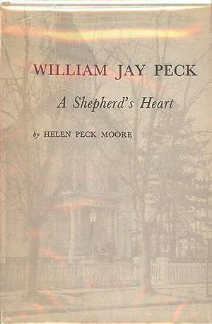WILLIAM JAY PECK: A SHEPHERD'S HEART: MOORE, Helen Peck