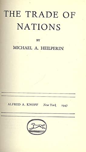 THE TRADE OF NATIONS: HEILPERIN, Michael A.