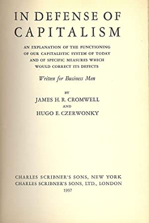 IN DEFENSE OF CAPITALISM: AN EXPLANATION OF: CROMWELL, James H.R.