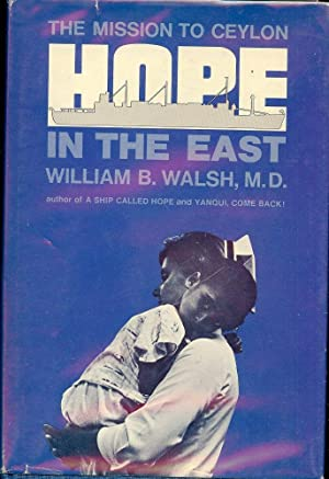 HOPE IN THE EAST: THE MISSION TO CEYLON: WALSH, William B.
