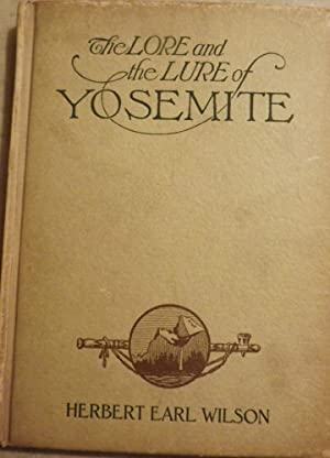 THE LORE AND THE LURE OF YOSEMITE: WILSON, Herbert Earl