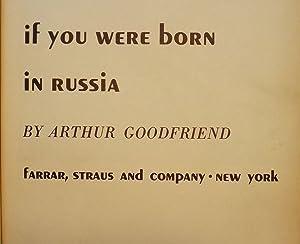IF YOU WERE BORN IN RUSSIA: GOODFRIEND, Arthur