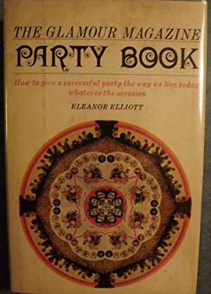 THE GLAMOUR MAGAZINE PARTY BOOK: ELLIOTT, Eleanor