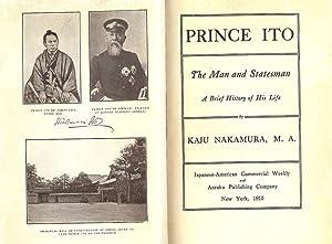 PRINCE ITO: THE MAN AND STATESMAN: NAKAMURA, Kaju