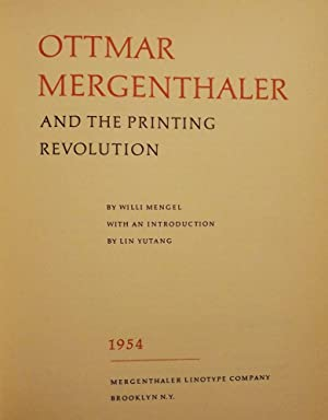 OTTMAR MERGENTHALER AND THE PRINTING REVOLUTION: MENGEL, Willi