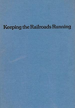 KEEPING THE RAILROADS RUNNING: FIFTY YEARS ON THE NEW YORK CENTRAL: BORNTRAGER, Karl A.