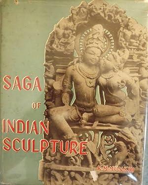 SAGA OF INDIAN SCULPTURE: MUNSHI, K.M.