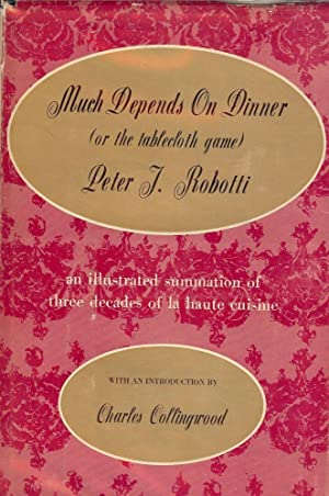 MUCH DEPENDS ON DINNER (THE TABLECLOTH GAME): ROBOTTI, Peter J.