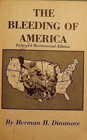 THE BLEEDING OF AMERICA: DINSMORE, Herman H.