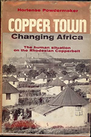 COPPER TOWN: CHANGING AFRICA: POWDERMAKER, Hortense
