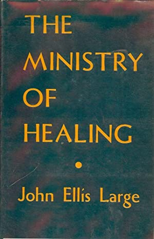 THE MINISTRY OF HEALING: LARGE, John Ellis