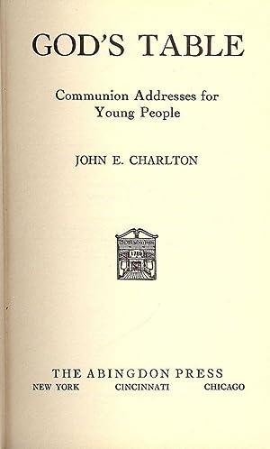 GOD'S TABLE: CHARLTON, John E.