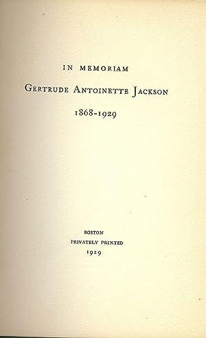 IN MEMORIAM GERTRUDE ANTOINETTE JACKSON 1868-1929: JACKSON, Gertrude Antoinette