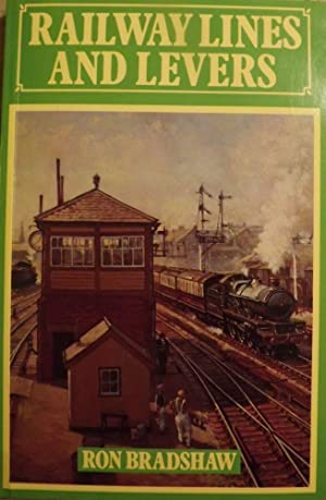 RAILWAY LINES AND LEVERS: BRADSHAW, Ron