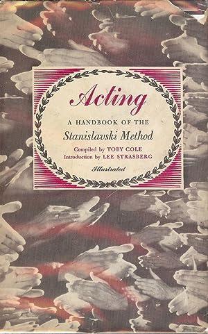 ACTING: A HANDBOOK OF THE STANISLAVSKI METHOD: COLE, Toby