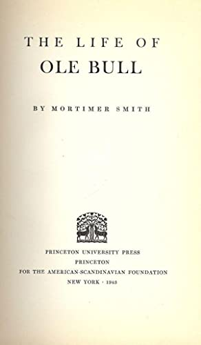 THE LIFE OF OLE BULL: SMITH, Mortimer