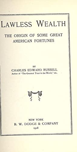 LAWLESS WEALTH: RUSSELL, Charles Edward