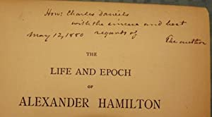 THE LIFE AND EPOCH OF ALEXANDER HAMILTON: A HISTORICAL STUDY: SHEA, George