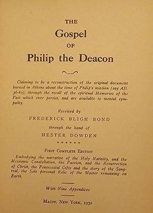 THE GOSPEL OF PHILIP THE DEACON: BOND, Frederick Bligh