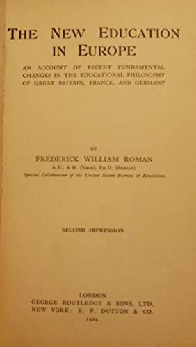 THE NEW EDUCATION IN EUROPE: ROMAN, Frederick William