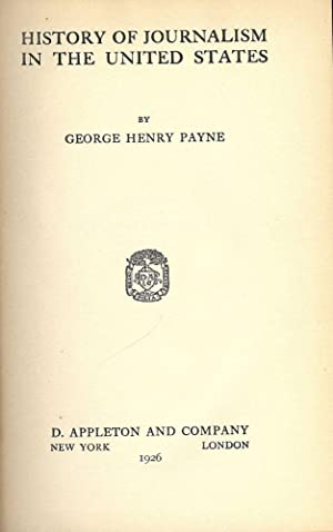 HISTORY OF JOURNALISM IN THE UNITED STATES: PAYNE, George Henry