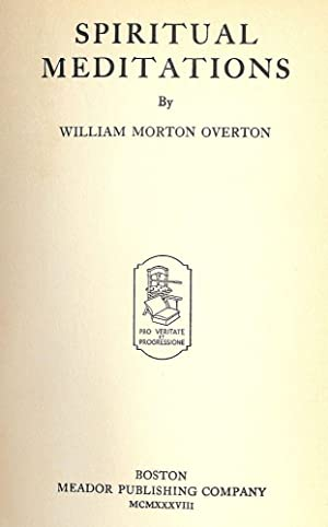 SPIRITUAL MEDITATIONS: OVERTON, William Morton