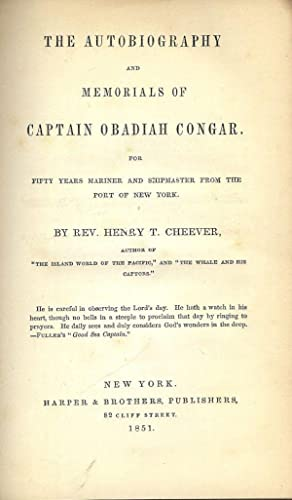 THE AUTOBIOGRAPHY AND MEMORIALS OF CAPTAIN OBADIAH CONGAR: CHEEVER, Henry T.