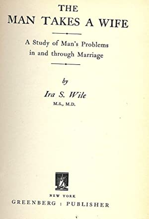 THE MAN TAKES A WIFE: WILE, Ira S.