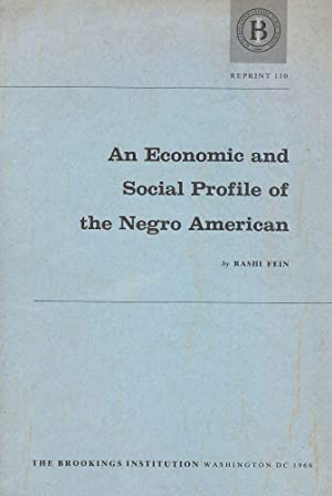 AN ECONOMIC AND SOCIAL PROFILE OF THE NEGRO AMERICAN: FEIN, Rashi