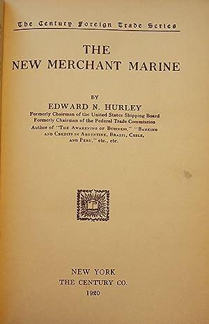 THE NEW MERCHANT MARINE: HURLEY, Edward