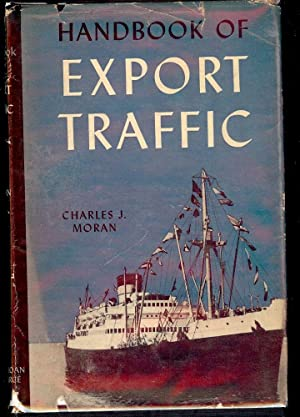 HANDBOOK OF EXPORT TRAFFIC: MORAN, Charles J.