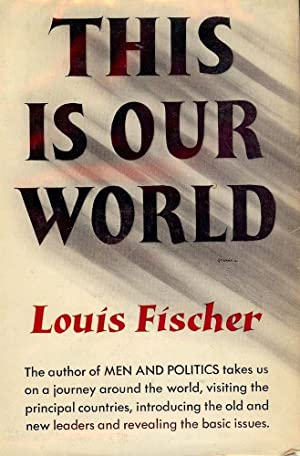 THIS IS OUR WORLD: FISCHER, Louis