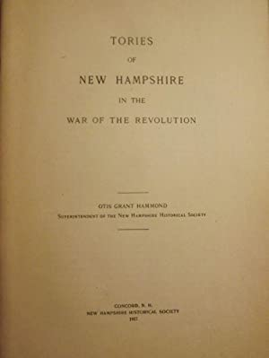 TORIES OF NEW HAMPSHIRE IN THE WAR OF THE REVOLUTION: HAMMOND, Otis Grant