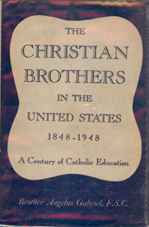 THE CHRISTIAN BROTHERS IN THE UNITED STATES 1848-1948: GABRIEL, Angelus