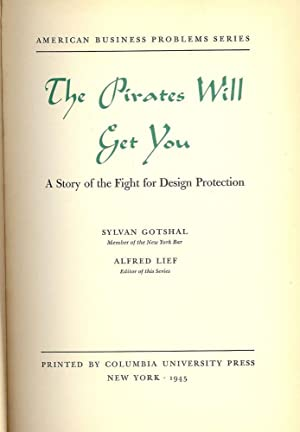THE PIRATES WILL GET YOU: A STORY OF THE FIGHT FOR DESIGN PROTECTION