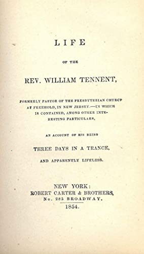 LIFE OF THE REV. WILLIAM TENNENT: TENNENT, William Rev